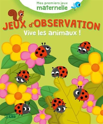 Mes premiers jeux maternelle: Jeux d'observation - Vive les animaux ! - De 3 à 5 ans