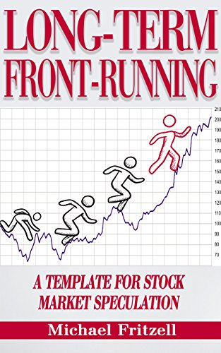 Long-term front-running: A template for stock market speculation