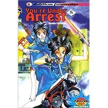 You' re Under Arrest, tome 5