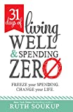 31 Days of Living Well and Spending Zero: Freeze Your Spending. Change Your Life.