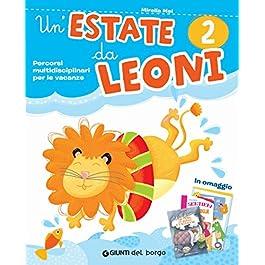 Un'estate da leoni. Vacanza. Per la 2ª classe elementare. Con Libro: La fame, il sonno e l'allegria. Con Libro: Sentieri di conchiglie