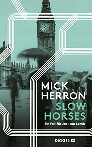 Buchseite und Rezensionen zu 'Slow Horses: Ein Fall für Jackson Lamb' von Mick Herron