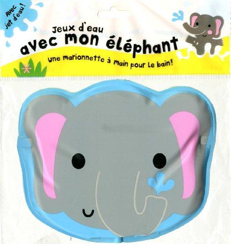 Jeux d'eau avec mon éléphant: Une marionnette à main pour le bain ! par Laïla HILLS