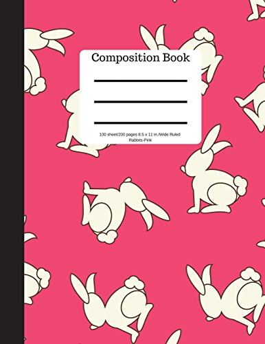 Composition Book 100 sheet/200 pages 8.5 x 11 in.-Wide Ruled-Rabbits-Pink: Pet Rabbit Bunny Notebook for School | Student Journal | Writing Composition Book | Writing Notebook |Soft Cover Notepad