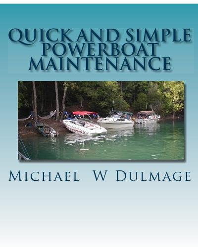 Quick and Simple Powerboat Maintenance: Volume 1