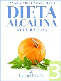 Dieta Alcalina 3: Guía Rápida | Practicando una Dieta