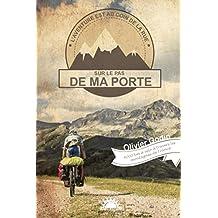 Sur le pas de ma porte: 6000 km à vélo à travers les montagnes de France