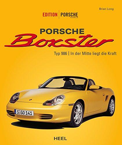 Porsche Boxster: Typ 986 | In der Mitte liegt die Kraft (Porsche Boxster Roadster)