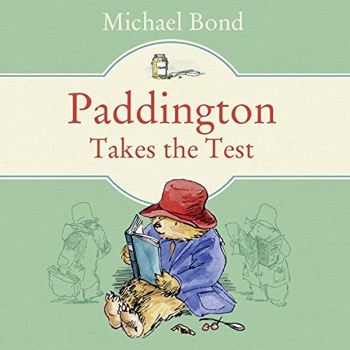 Paddington Takes the Test - Michael Bond - Unabridged