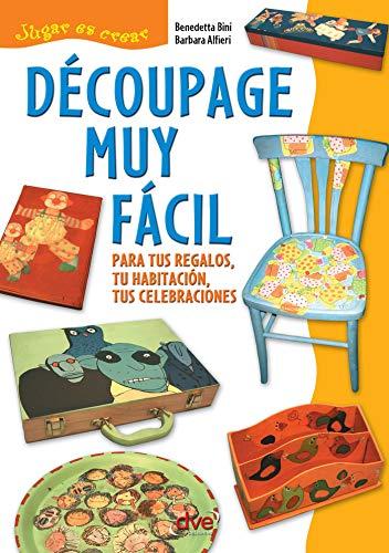 Découpage muy fácil (Spanish Edition)