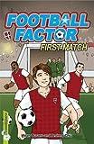 First Match (Football Factor)