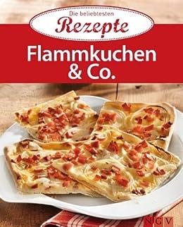 Flammkuchen & Co.: Die beliebtesten Rezepte von [Naumann & Göbel Verlag]
