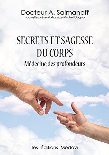 SECRETS ET SAGESSE DU CORPS - MEDECINE DES PROFONDEURS par DR ALEXANDRE SALMANOFF, http://zalmanovinfo.ru/index2.php?lg=fr