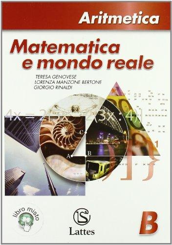 Matematica e mondo reale. Aritmetica B. Per la Scuola media. Con espansione online