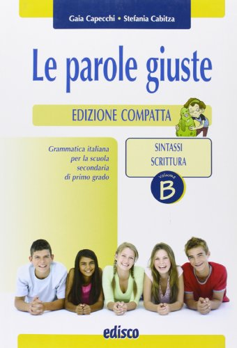 Parole giuste. Vol. B: Sintassi-Scrittura. Ediz. compatta. Per la Scuola media. Con CD-ROM. Con espansione online