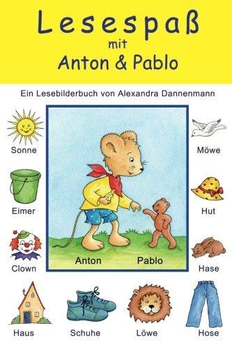 Lesespa?? mit Anton und Pablo: Ein Bilderbuch zum Vorlesen und Lesenlernen (German Edition) by Alexandra Dannenmann (2013-07-27)