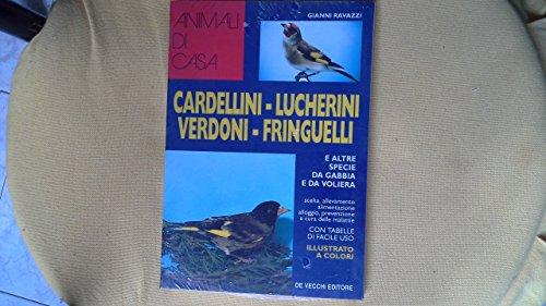 Cardellini, lucherini, verdoni, fringuelli e altre specie