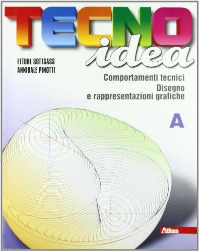 Tecnoidea. Vol. A-B. Progettare con il computer-Windows XP ed Office 2003. Con schede di disegno. Per la Scuola media. Con espansione online
