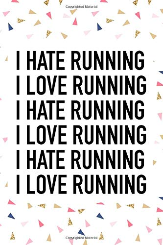 I Love Running I Hate Running: A 6x9 Inch Matte Softcover Journal Notebook With 120 Blank Lined Pages And A Funny Cardio Fitness Training Cover Slogan por GetThread Confetti Journals