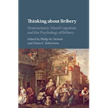 Thinking about Bribery: Neuroscience, Moral Cognition and the Psychology of Bribery