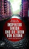 Inspektor Takeda und die Toten von Altona: Kriminalroman (Inspektor Takeda ermittelt, Band 1)