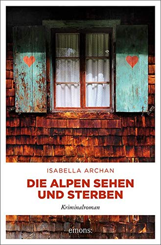 Buchseite und Rezensionen zu 'Die Alpen sehen und sterben: Kriminalroman' von Isabella Archan