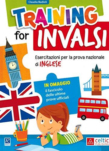 Training for INVALSI. Esercitazioni per la prova nazionale di inglese. Per la Scuola elementare: UNICO