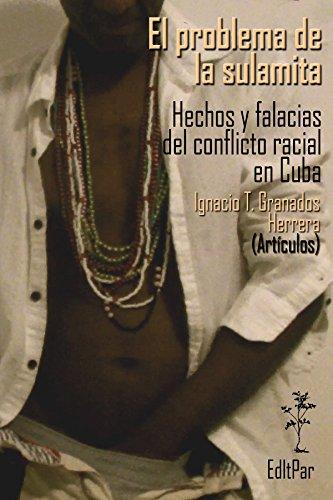 El problema de la sulamita: Hechos y falacias del conflicto racial en Cuba