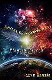 Ángeles en Conflicto : Planeta Tierra, Campo de Batalla