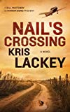 Nail's Crossing: A Novel (The Bill Maytubby and Hannah Bond Mysteries Book 1)