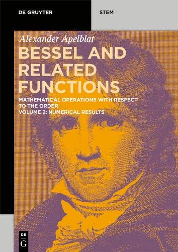 Alexander Apelblat: Bessel and Related Functions: Numerical Results (De Gruyter STEM)