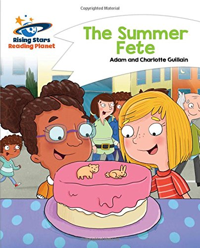 Reading Planet - The Summer Fete - White: Comet Street Kids (Rising Stars Reading Planet)