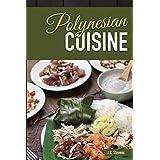 Polynesian Cuisine: A Cookbook of South Sea  Island Food Recipes (English Edition)