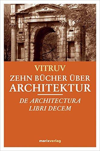 Zehn Bücher über Architektur: Dr architectura libri decem Buch-Cover