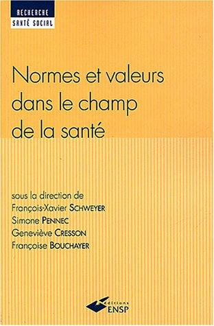 Normes et valeurs dans le champ de la santé par François-Xavier Schweyer