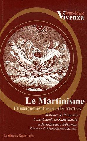 Martinisme - Enseignement secret des maîtres par Jean-Marc Vivenza