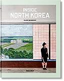 Inside North Korea. Ediz. inglese, francese e tedesca