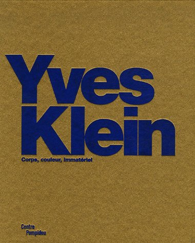 Yves Klein : Corps, couleur, immatériel