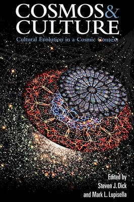 [(Cosmos and Culture : Cultural Evolution in a Cosmic Context)] [Edited by Stephen J. Dick ] published on (February, 2010)