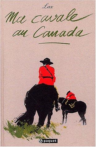 Ma cavale au Canada par Lax