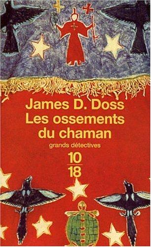 Les Ossements du chaman par James D. Doss