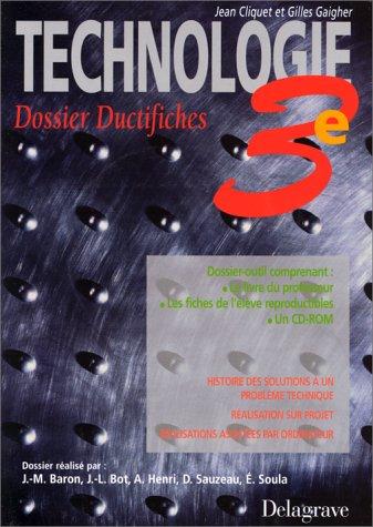 Technologie, 3e : Dossier ductifiches (le livre du professeur - les fiches de l'élève reproductibles - un CD-Rom)
