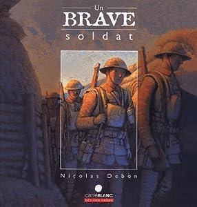"""Afficher """"Un brave soldat"""""""