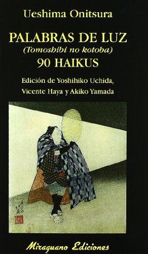 Palabras de Luz (Tomoshibi no kotoba). 90 Haikus (Libros de los Malos Tiempos) por Ueshima Onitsura