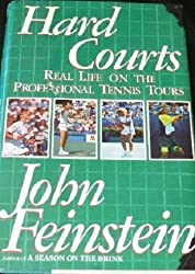Hard Courts: Real Life on the Professional Tennis Tours by John Feinstein (1992-05-19)