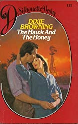 The Hawk and the Honey (Silhouette Desire #111) by Dixie Browning (1984-01-01)