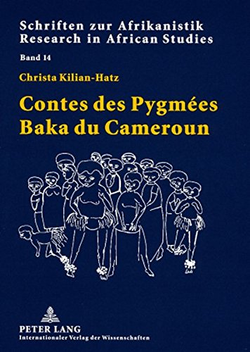 Contes des Pygmées Baka du Cameroun (Schriften zur Afrikanistik / Research in African Studies, Band 14)
