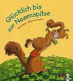 Glücklich bis zur Nasenspitze - Katja Reider, Sabine Kraushaar
