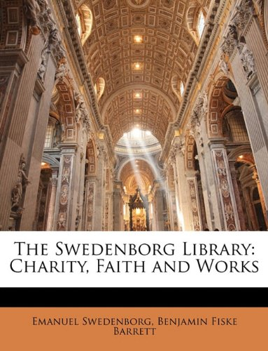 The Swedenborg Library: Charity, Faith and Works
