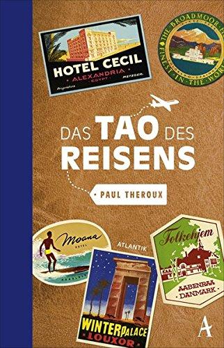 Das Tao des Reisens (Reise-gepäck Abenteuer)